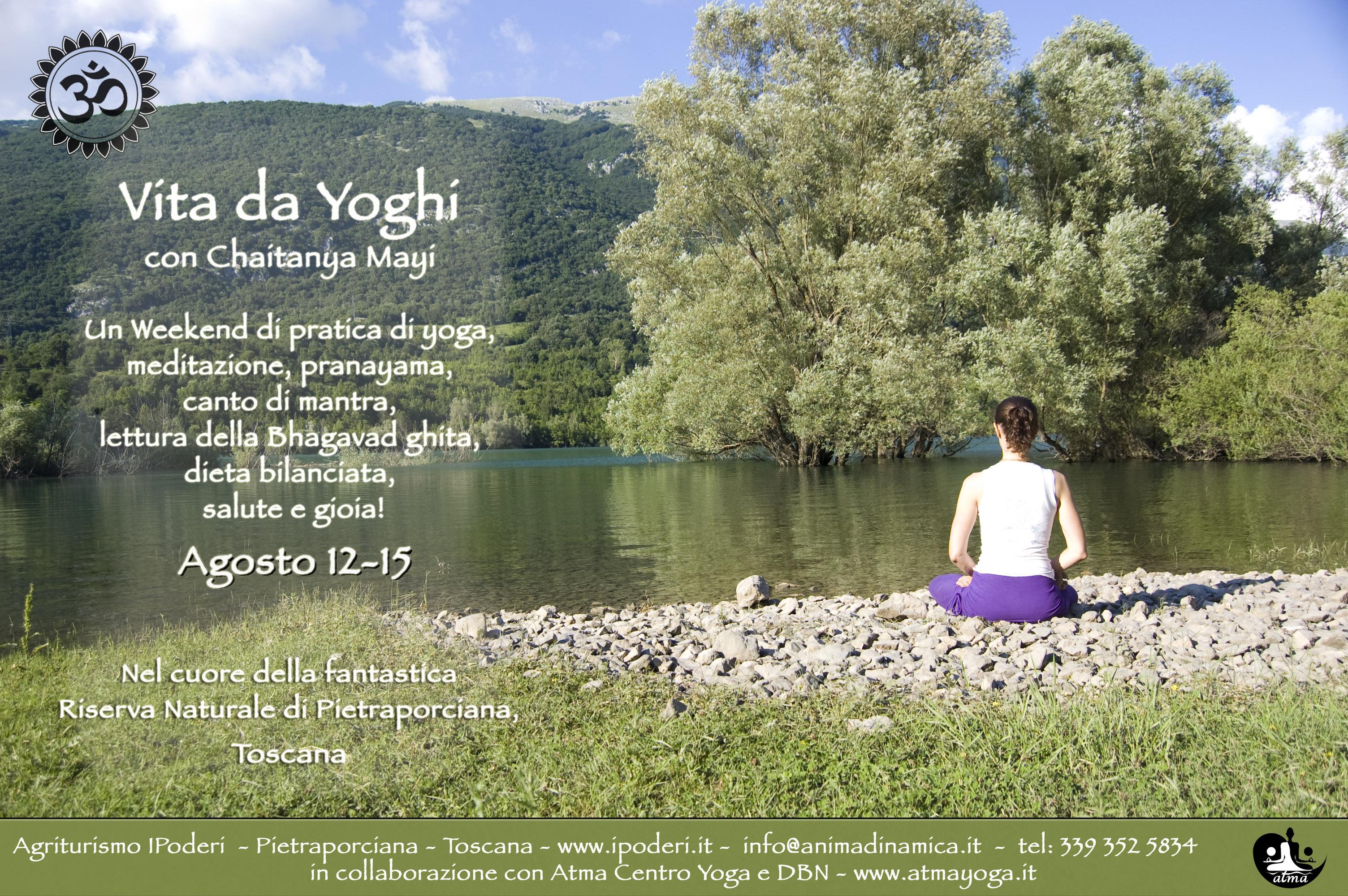 12-15 agosto 2016 Chaitanya Mayi e una vita da Yoghi